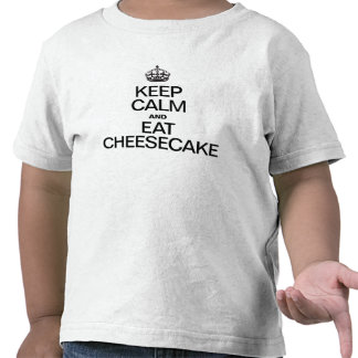 KEEP CALM AND EAT CHEESECAKE T-SHIRT