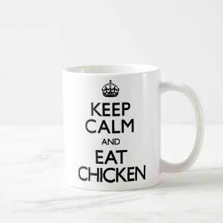 Keep Calm and Eat Chicken (Carry On) Coffee Mug