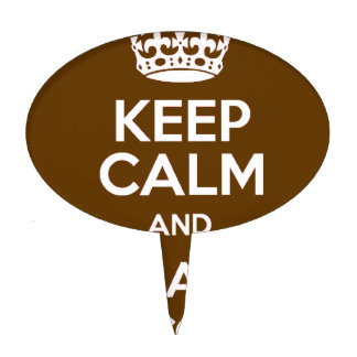 Keep Calm and Eat Chocolate Cake Topper