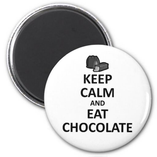 Keep calm and Eat Chocolate.jpg 2 Inch Round Magnet