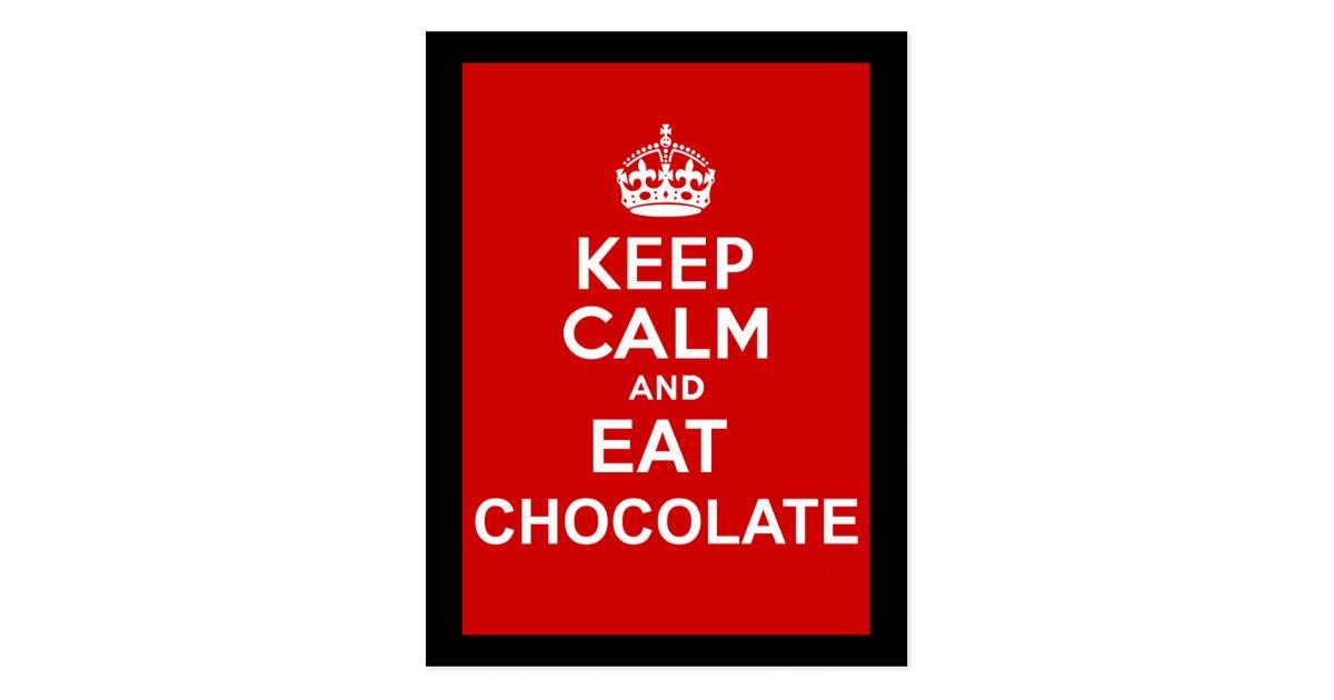 Keep Calm And Eat Chocolate Postcard Zazzle Com