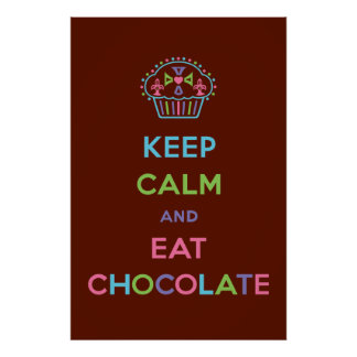 Keep Calm and Eat Chocolate Print