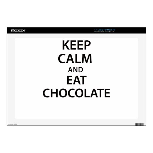 "Keep Calm and Eat Chocolate! Skins For 17"" Laptops"