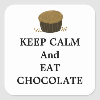 Keep Calm and Eat Chocolate Square Sticker