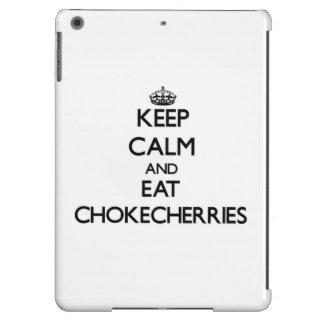 Keep calm and eat Chokecherries iPad Air Covers