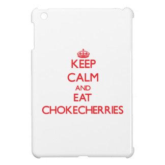 Keep calm and eat Chokecherries iPad Mini Cover