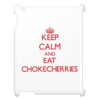 Keep calm and eat Chokecherries iPad Case