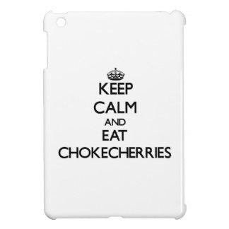 Keep calm and eat Chokecherries Cover For The iPad Mini