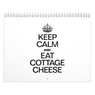 KEEP CALM AND EAT COTTAGE CHEESE CALENDAR