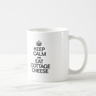 KEEP CALM AND EAT COTTAGE CHEESE COFFEE MUG