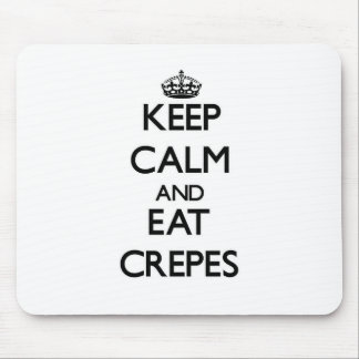 Keep calm and eat Crepes Mouse Pads