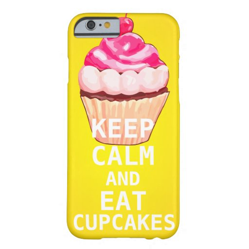KEEP CALM AND Eat Cupcakes Barely There iPhone 6 Case