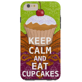KEEP CALM AND Eat Cupcakes-change plum any color Tough iPhone 6 Plus Case