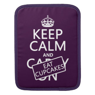 Keep Calm and Eat Cupcakes iPad Sleeve
