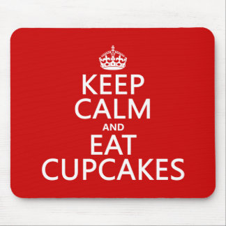 Keep Calm and Eat Cupcakes Mouse Pad