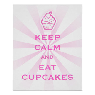 Keep Calm and Eat Cupcakes - Poster