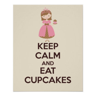 Keep Calm and Eat Cupcakes Poster Print