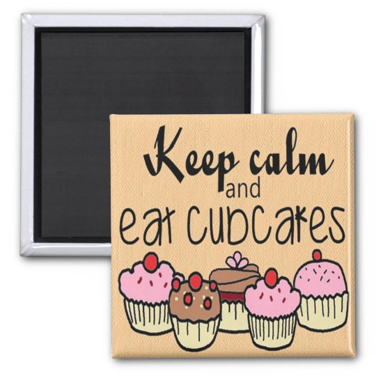 keep calm and eat cupcakes quotes dessert magnet com