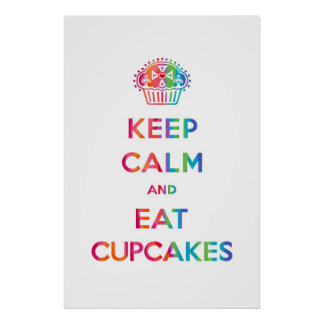 Keep Calm and Eat Cupcakes - rainbow Posters