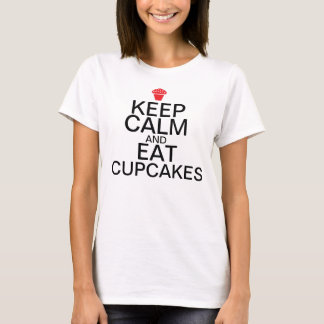 Keep Calm And: Eat Cupcakes T-Shirt