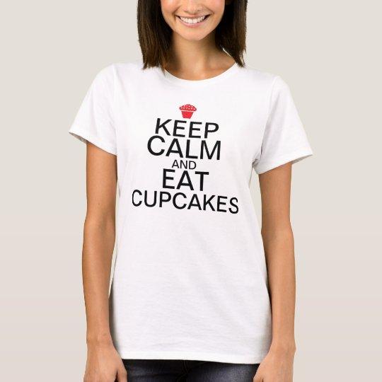 Keep Calm And: Eat Cupcakes T-Shirt