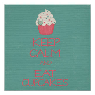 Keep calm and eat cupcakes wall poster