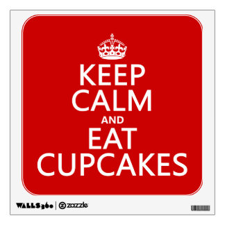 Keep Calm and Eat Cupcakes Wall Decal