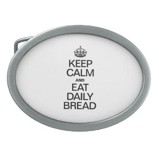 KEEP CALM AND EAT DAILY BREAD OVAL BELT BUCKLE