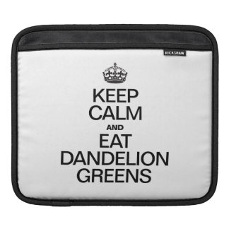 KEEP CALM AND EAT DANDELION GREENS SLEEVE FOR iPads