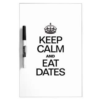 KEEP CALM AND EAT DATES Dry-Erase BOARD