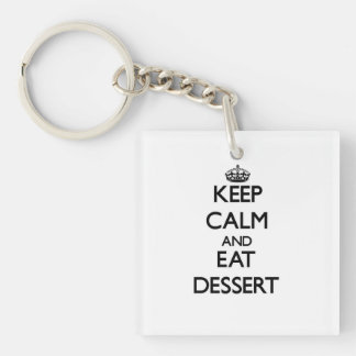 Keep calm and eat Dessert Single-Sided Square Acrylic Keychain