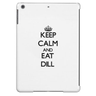 Keep calm and eat Dill Cover For iPad Air