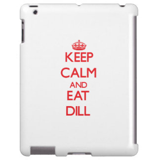 Keep calm and eat Dill