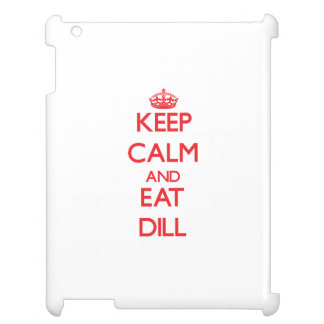 Keep calm and eat Dill Case For The iPad 2 3 4