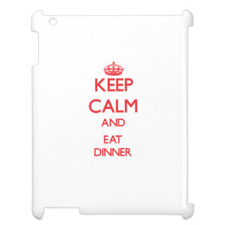 Keep calm and eat Dinner Cover For The iPad