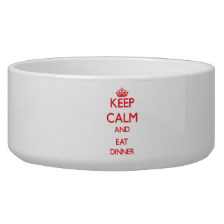Keep calm and eat Dinner Dog Bowls