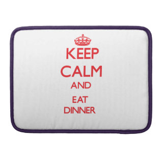 Keep calm and eat Dinner Sleeves For MacBook Pro
