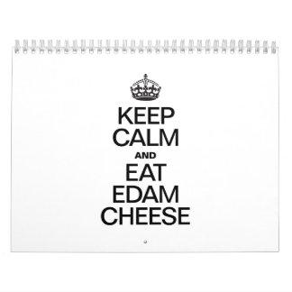 KEEP CALM AND EAT EDAM CHEESE CALENDAR