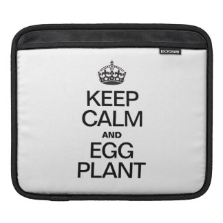 KEEP CALM AND EAT EGG PLANT SLEEVES FOR iPads