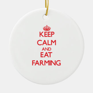 Keep calm and eat Farming Ornament