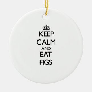 Keep calm and eat Figs Ceramic Ornament