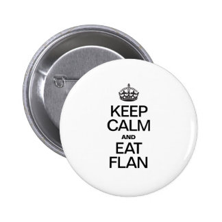 KEEP CALM AND EAT FLAN PINBACK BUTTONS