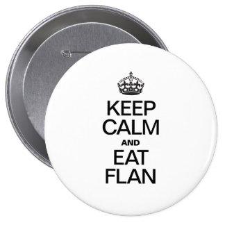 KEEP CALM AND EAT FLAN PIN