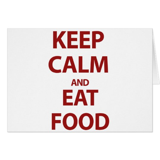 Keep Calm and Eat Food Card