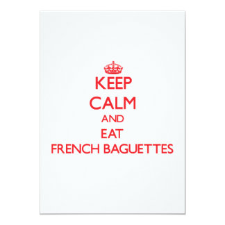 Keep calm and eat French Baguettes 5x7 Paper Invitation Card