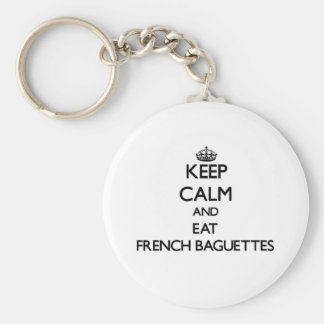 Keep calm and eat French Baguettes Keychains