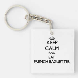 Keep calm and eat French Baguettes Square Acrylic Key Chains