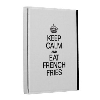 KEEP CALM AND EAT FRENCH FRIES iPad FOLIO CASES
