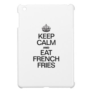 KEEP CALM AND EAT FRENCH FRIES iPad MINI CASE