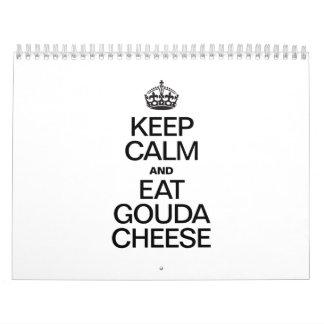KEEP CALM AND EAT GOUDA CHEESE WALL CALENDARS